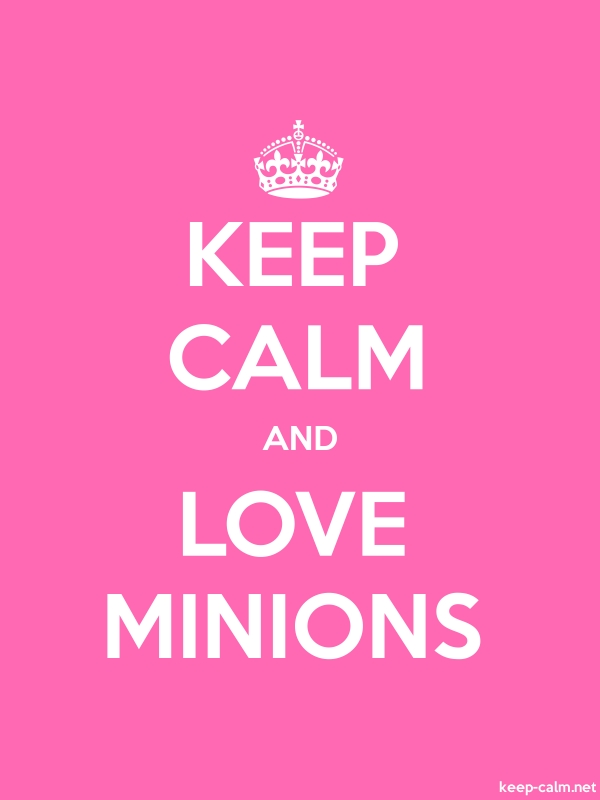 KEEP CALM AND LOVE MINIONS - white/pink - Default (600x800)