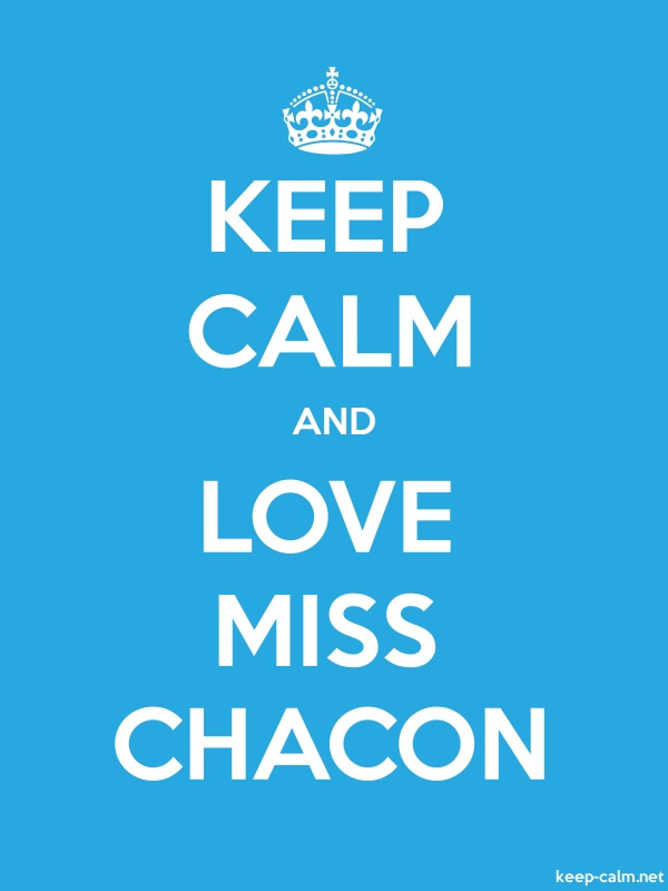 KEEP CALM AND LOVE MISS CHACON - white/blue - Default (600x800)