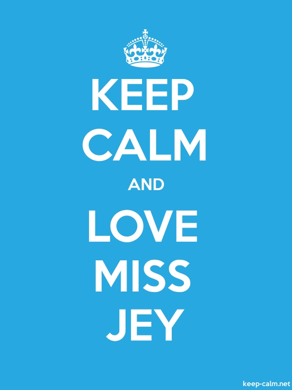 KEEP CALM AND LOVE MISS JEY - white/blue - Default (600x800)