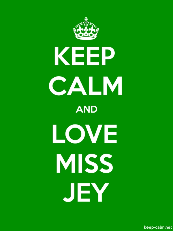 KEEP CALM AND LOVE MISS JEY - white/green - Default (600x800)