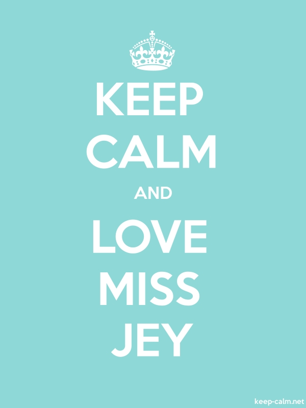 KEEP CALM AND LOVE MISS JEY - white/lightblue - Default (600x800)