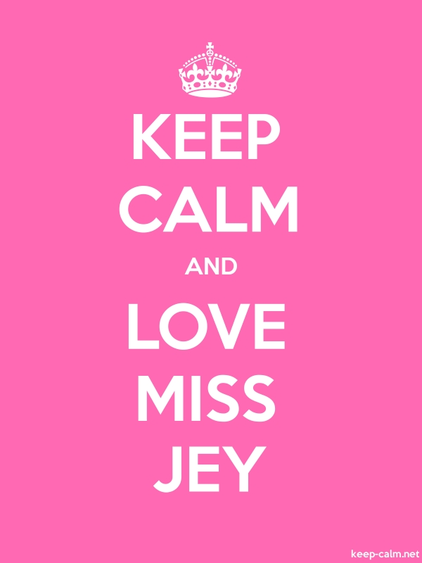 KEEP CALM AND LOVE MISS JEY - white/pink - Default (600x800)