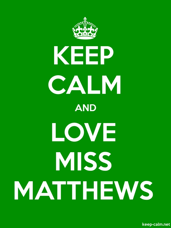 KEEP CALM AND LOVE MISS MATTHEWS - white/green - Default (600x800)
