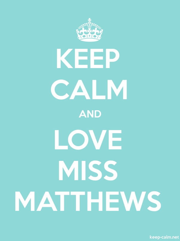 KEEP CALM AND LOVE MISS MATTHEWS - white/lightblue - Default (600x800)