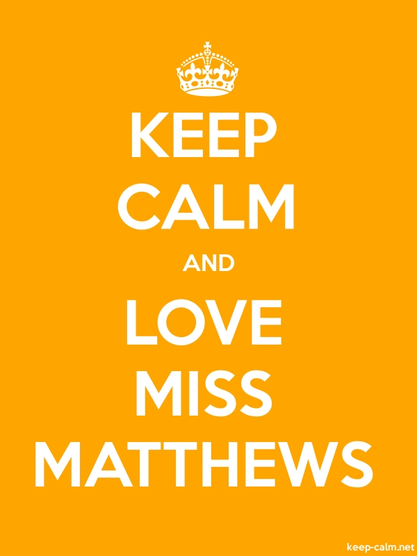 KEEP CALM AND LOVE MISS MATTHEWS - white/orange - Default (600x800)