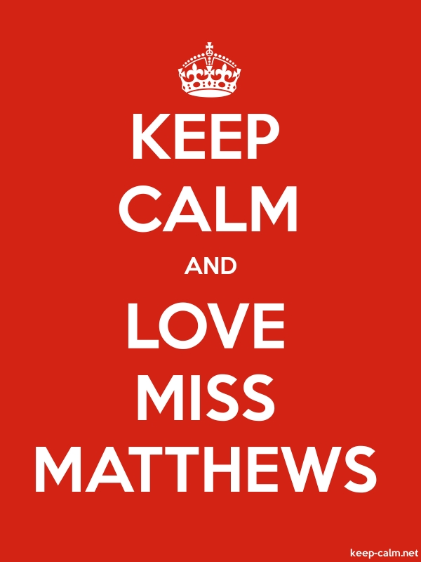 KEEP CALM AND LOVE MISS MATTHEWS - white/red - Default (600x800)