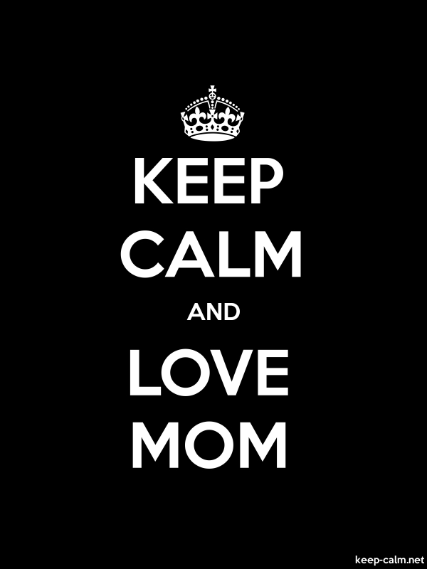 KEEP CALM AND LOVE MOM - white/black - Default (600x800)