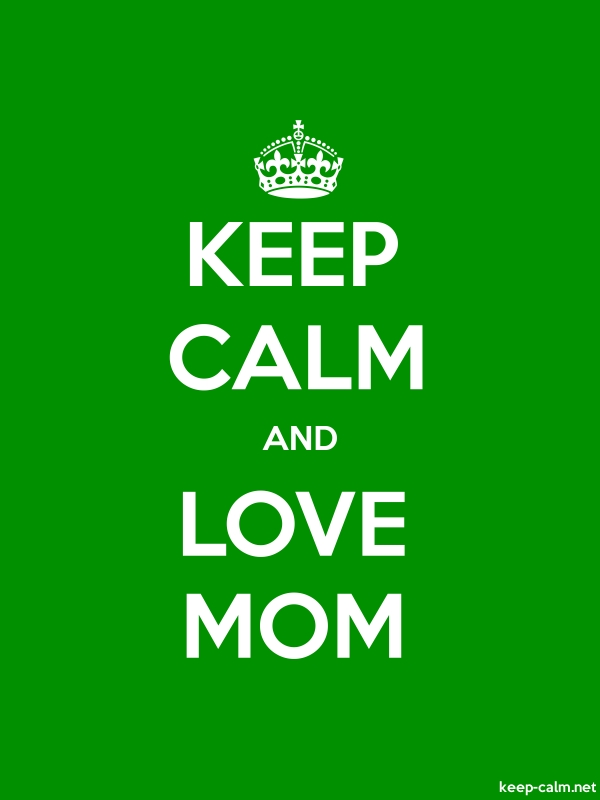 KEEP CALM AND LOVE MOM - white/green - Default (600x800)