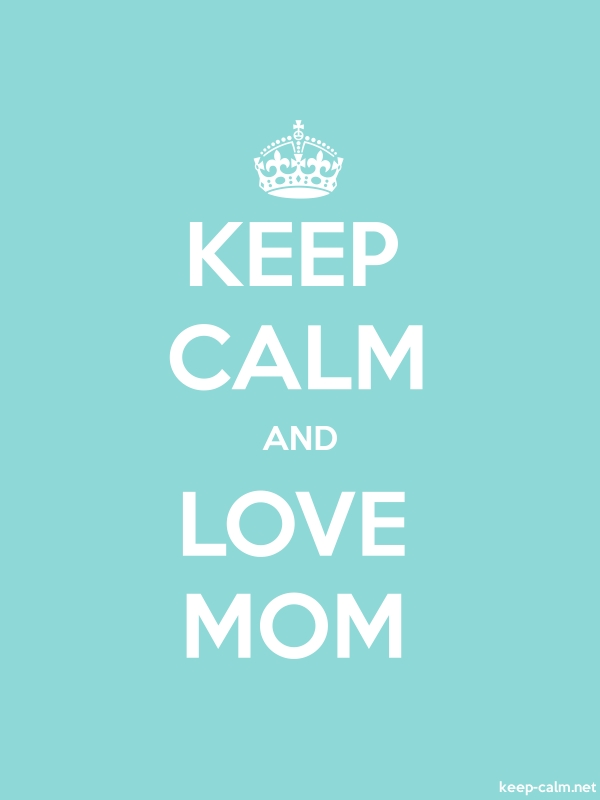 KEEP CALM AND LOVE MOM - white/lightblue - Default (600x800)