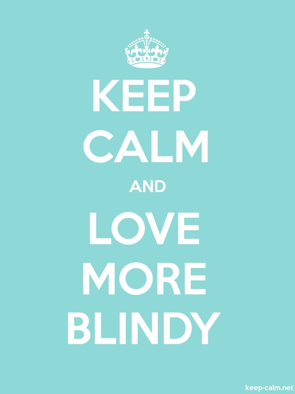 KEEP CALM AND LOVE MORE BLINDY - white/lightblue - Default (600x800)