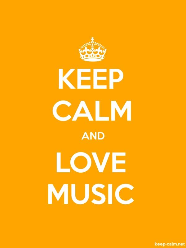 KEEP CALM AND LOVE MUSIC - white/orange - Default (600x800)