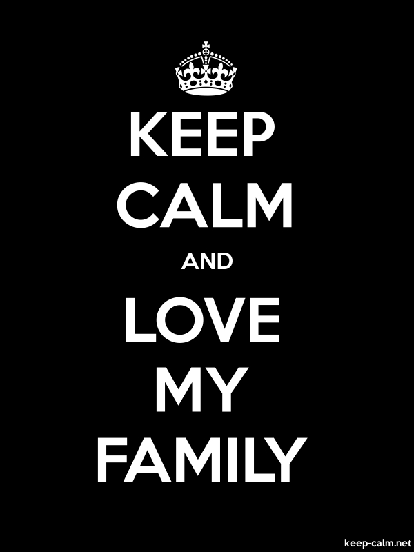 KEEP CALM AND LOVE MY FAMILY - white/black - Default (600x800)
