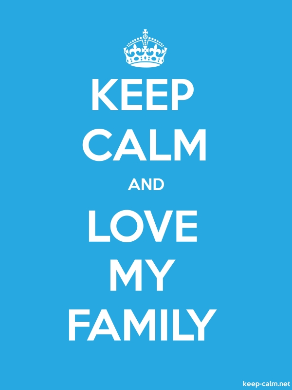 KEEP CALM AND LOVE MY FAMILY - white/blue - Default (600x800)