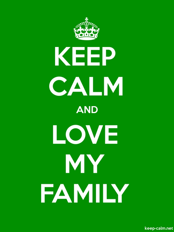 KEEP CALM AND LOVE MY FAMILY - white/green - Default (600x800)