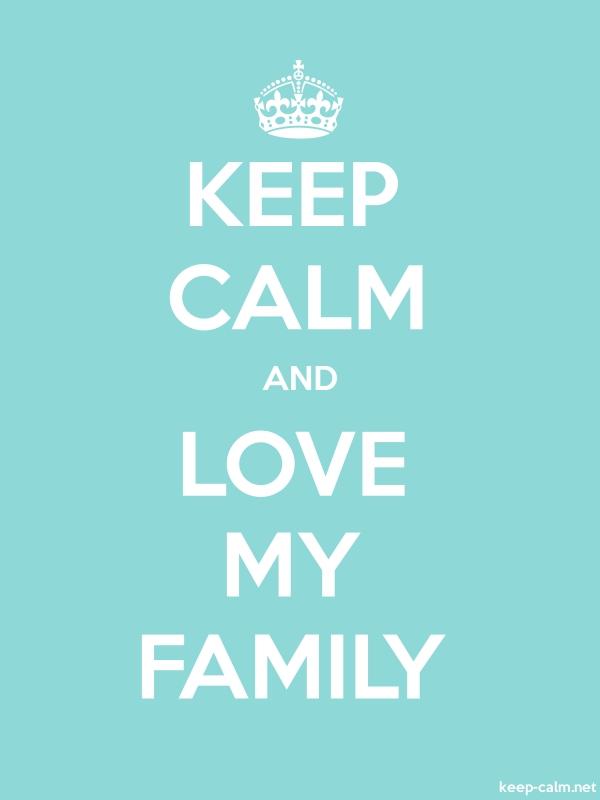 KEEP CALM AND LOVE MY FAMILY - white/lightblue - Default (600x800)