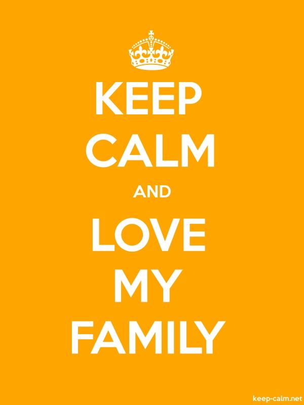 KEEP CALM AND LOVE MY FAMILY - white/orange - Default (600x800)