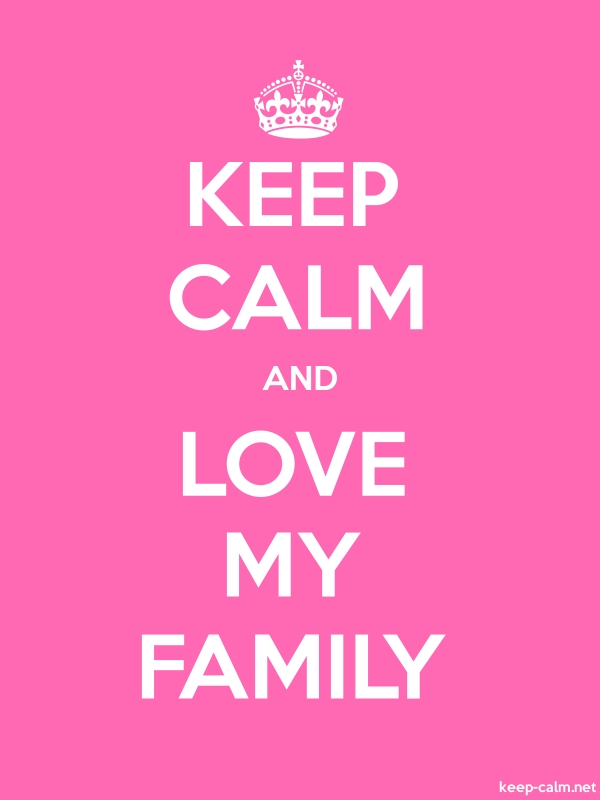 KEEP CALM AND LOVE MY FAMILY - white/pink - Default (600x800)