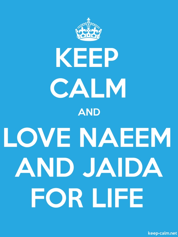 KEEP CALM AND LOVE NAEEM AND JAIDA FOR LIFE - white/blue - Default (600x800)