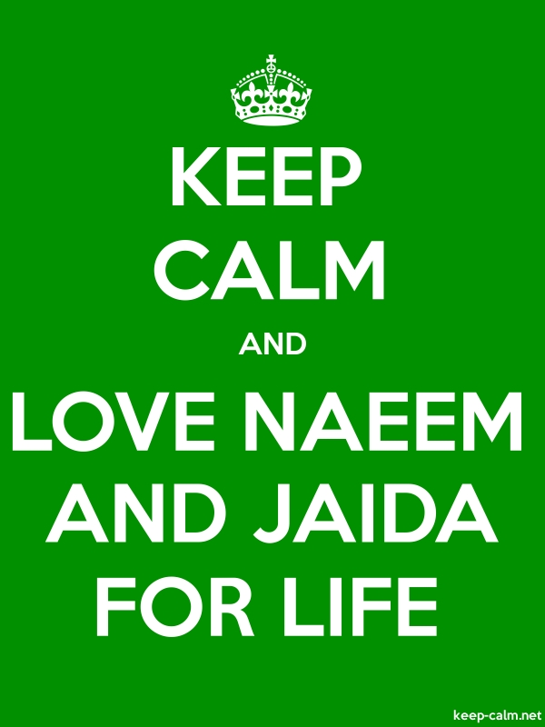 KEEP CALM AND LOVE NAEEM AND JAIDA FOR LIFE - white/green - Default (600x800)