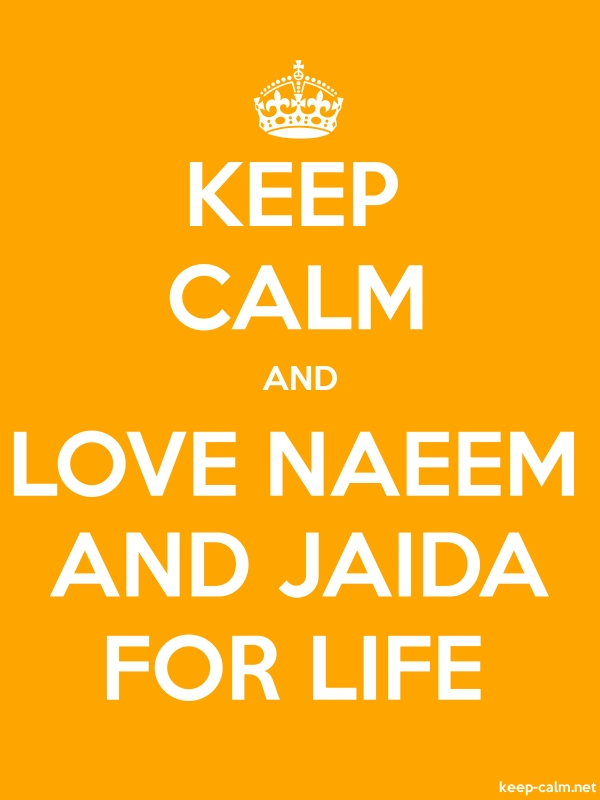 KEEP CALM AND LOVE NAEEM AND JAIDA FOR LIFE - white/orange - Default (600x800)