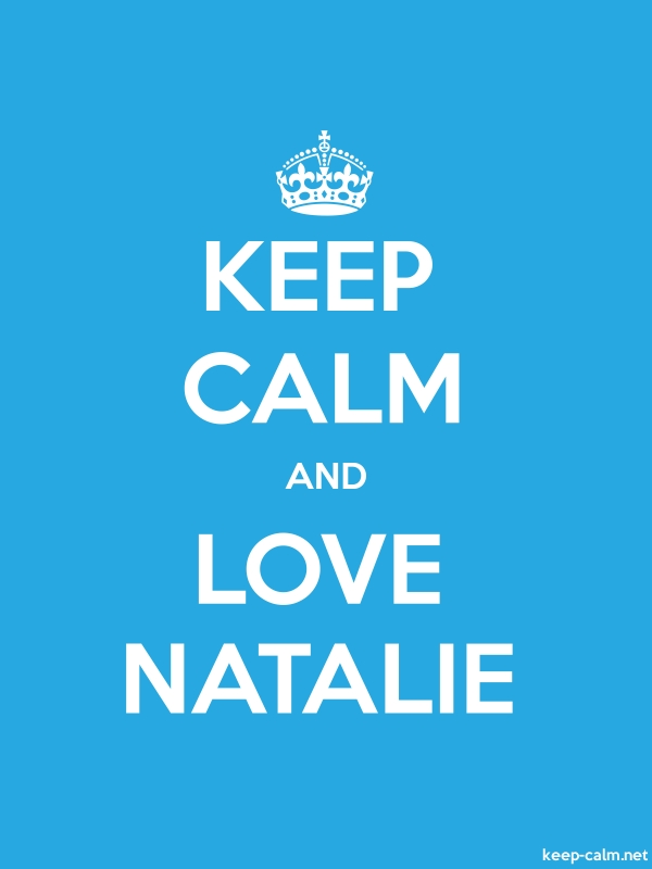 KEEP CALM AND LOVE NATALIE - white/blue - Default (600x800)