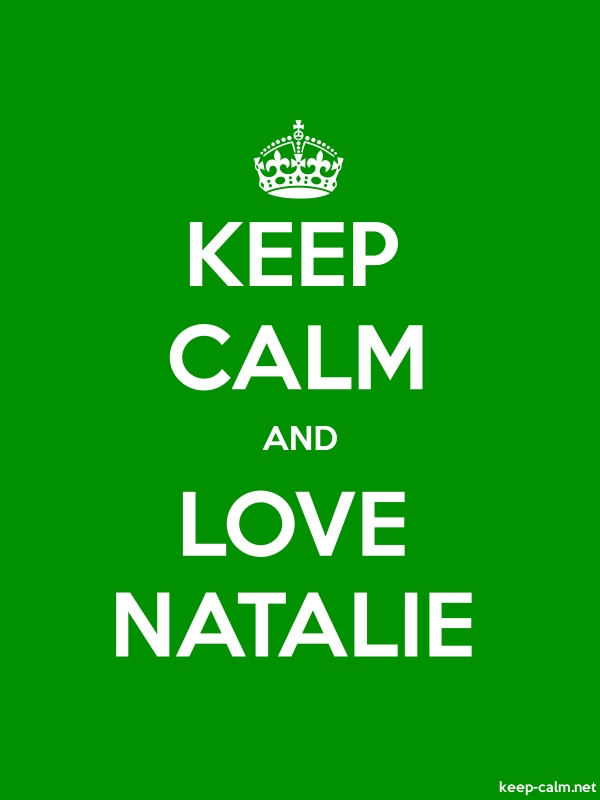 KEEP CALM AND LOVE NATALIE - white/green - Default (600x800)