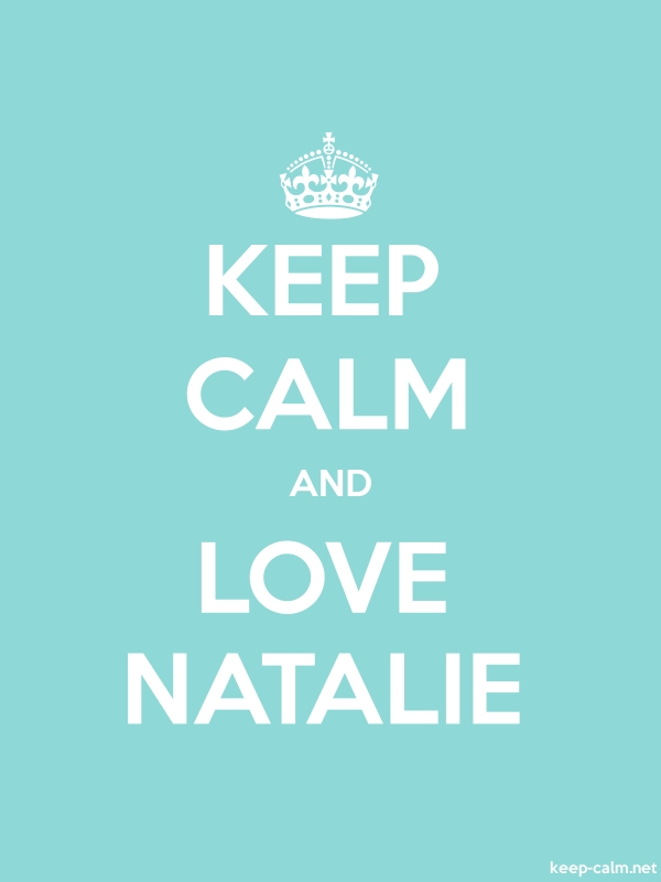 KEEP CALM AND LOVE NATALIE - white/lightblue - Default (600x800)