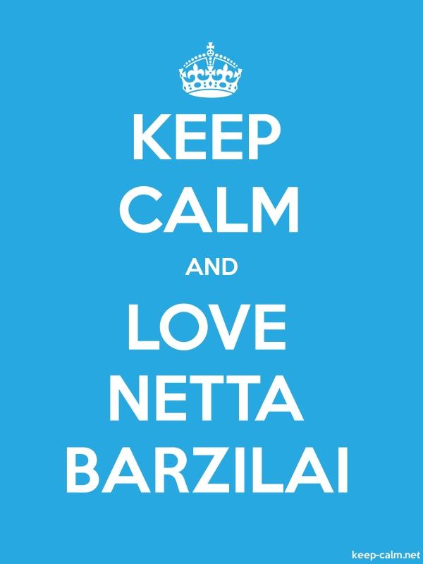 KEEP CALM AND LOVE NETTA BARZILAI - white/blue - Default (600x800)