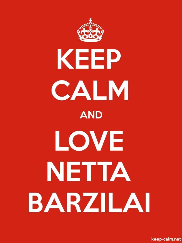 KEEP CALM AND LOVE NETTA BARZILAI - white/red - Default (600x800)