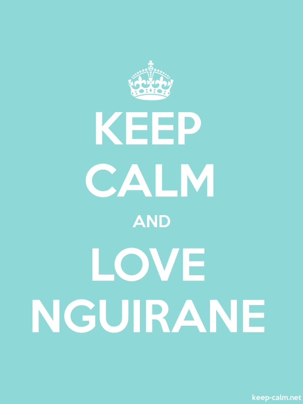 KEEP CALM AND LOVE NGUIRANE - white/lightblue - Default (600x800)