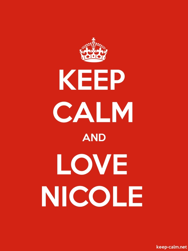 KEEP CALM AND LOVE NICOLE - white/red - Default (600x800)