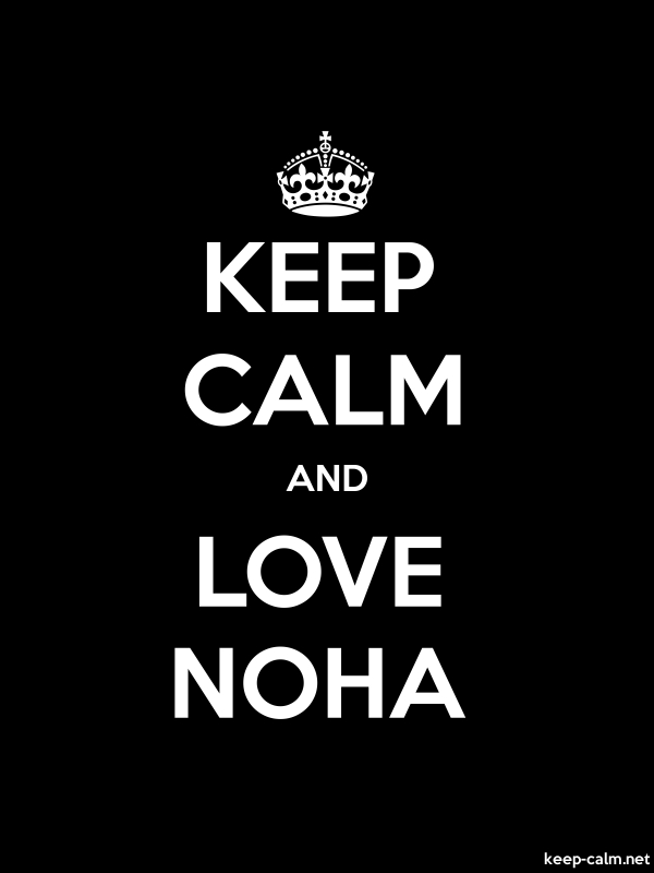 KEEP CALM AND LOVE NOHA - white/black - Default (600x800)