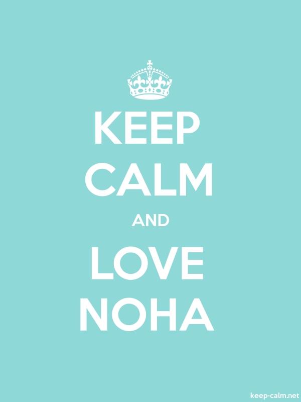 KEEP CALM AND LOVE NOHA - white/lightblue - Default (600x800)