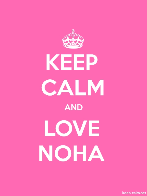 KEEP CALM AND LOVE NOHA - white/pink - Default (600x800)
