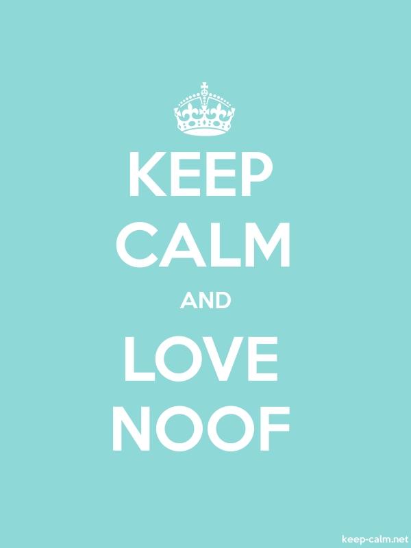 KEEP CALM AND LOVE NOOF - white/lightblue - Default (600x800)