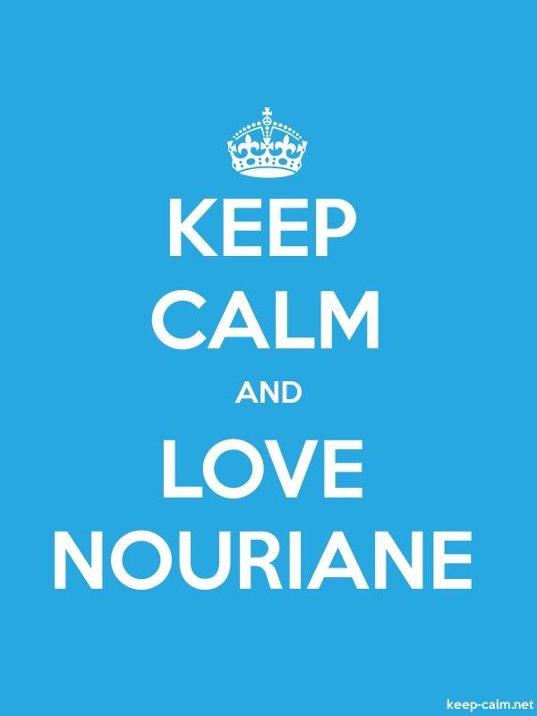 KEEP CALM AND LOVE NOURIANE - white/blue - Default (600x800)