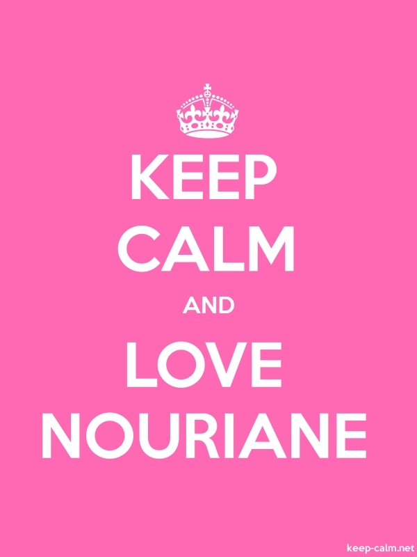 KEEP CALM AND LOVE NOURIANE - white/pink - Default (600x800)