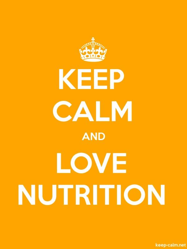 KEEP CALM AND LOVE NUTRITION - white/orange - Default (600x800)