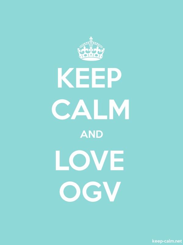 KEEP CALM AND LOVE OGV - white/lightblue - Default (600x800)