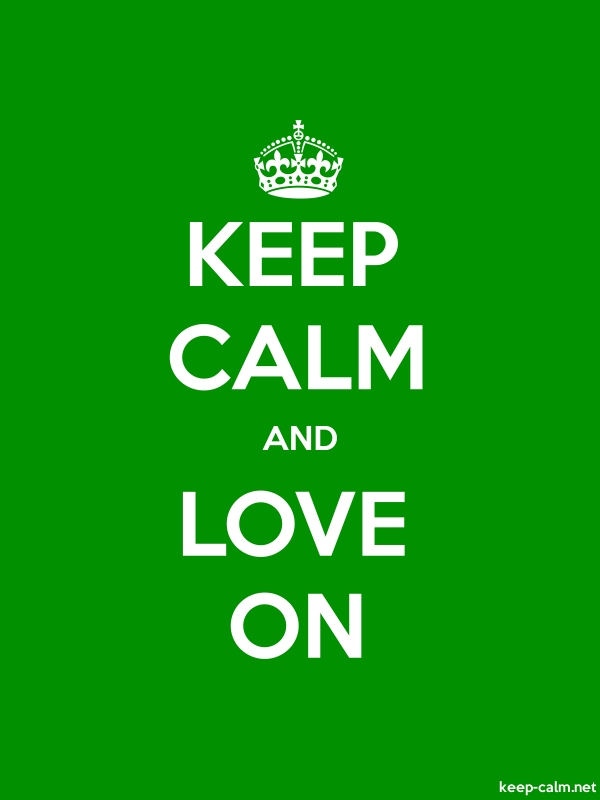 KEEP CALM AND LOVE ON - white/green - Default (600x800)