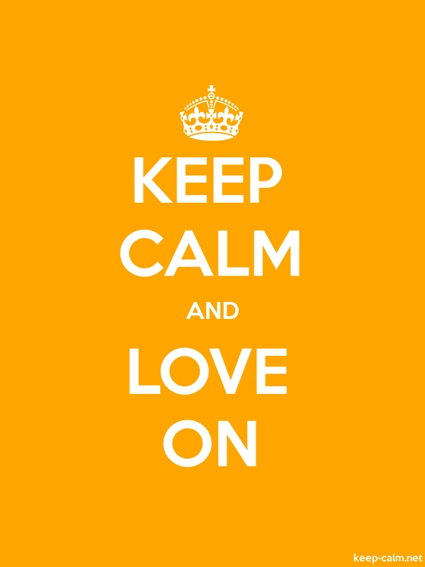 KEEP CALM AND LOVE ON - white/orange - Default (600x800)