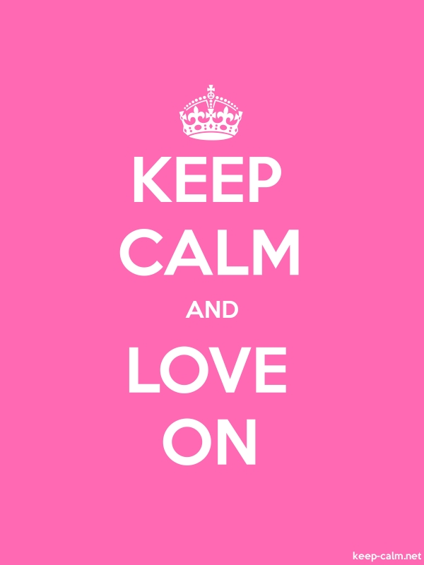 KEEP CALM AND LOVE ON - white/pink - Default (600x800)