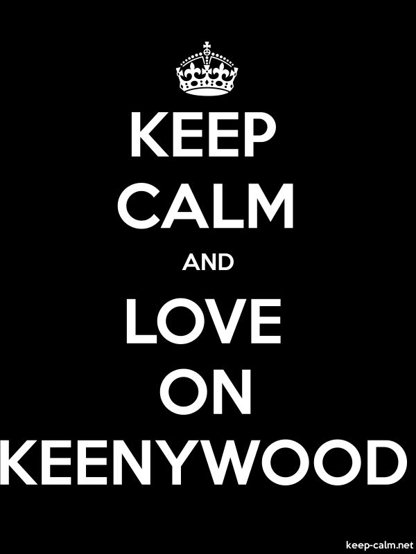 KEEP CALM AND LOVE ON KEENYWOOD - white/black - Default (600x800)