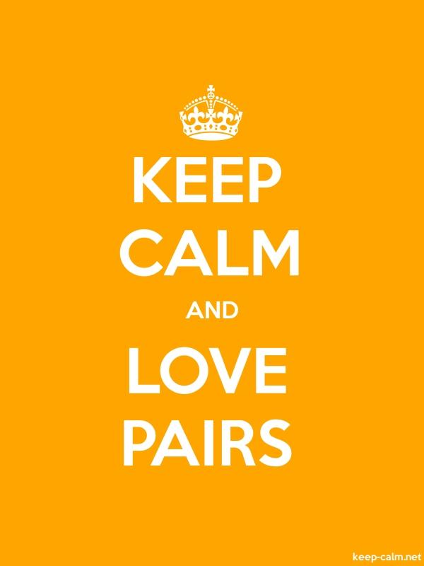KEEP CALM AND LOVE PAIRS - white/orange - Default (600x800)
