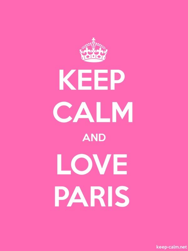 KEEP CALM AND LOVE PARIS - white/pink - Default (600x800)