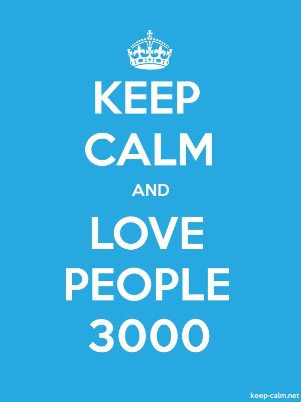 KEEP CALM AND LOVE PEOPLE 3000 - white/blue - Default (600x800)