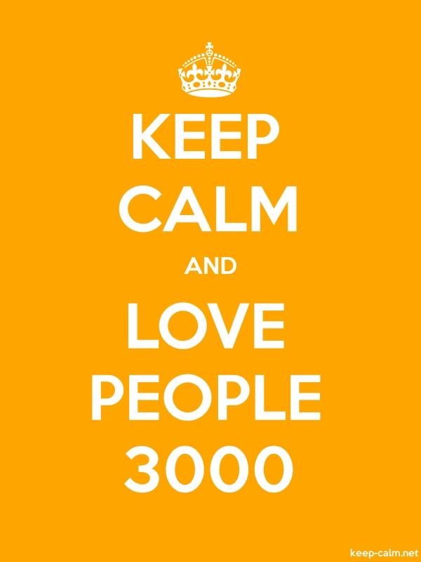 KEEP CALM AND LOVE PEOPLE 3000 - white/orange - Default (600x800)