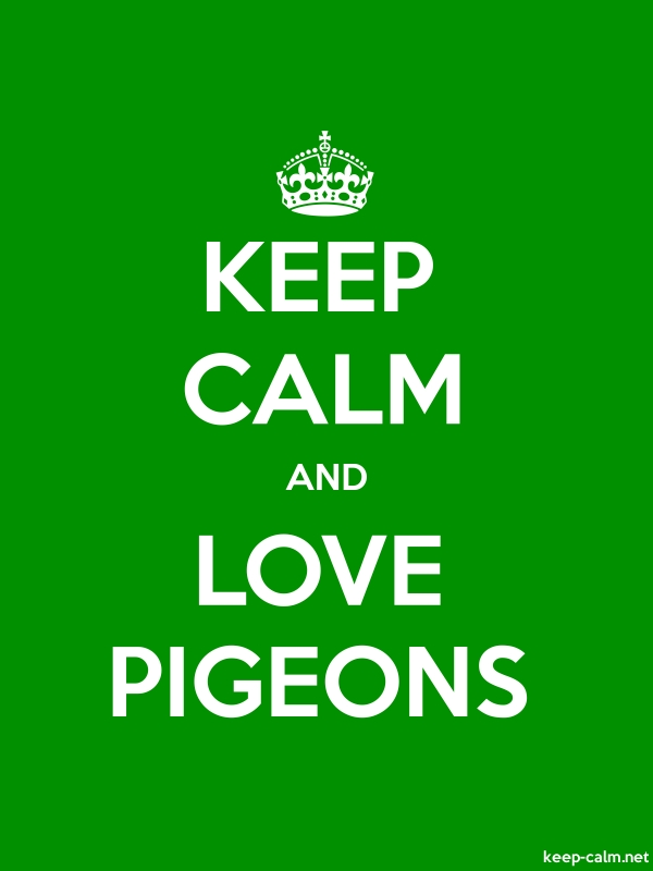 KEEP CALM AND LOVE PIGEONS - white/green - Default (600x800)