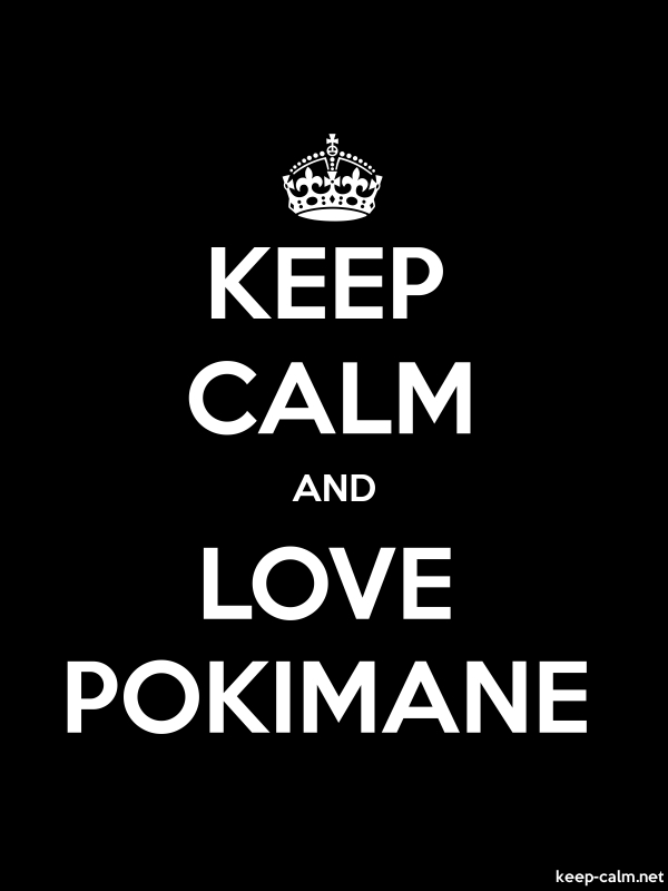KEEP CALM AND LOVE POKIMANE - white/black - Default (600x800)