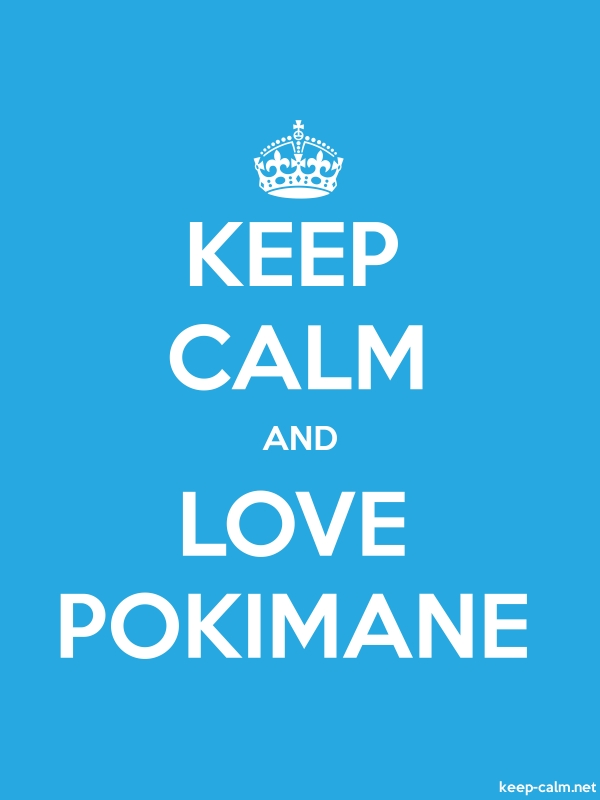 KEEP CALM AND LOVE POKIMANE - white/blue - Default (600x800)